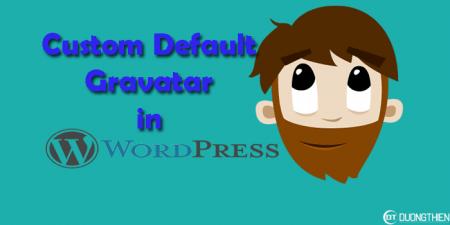Thay đổi Custom Gravatar trong WordPress