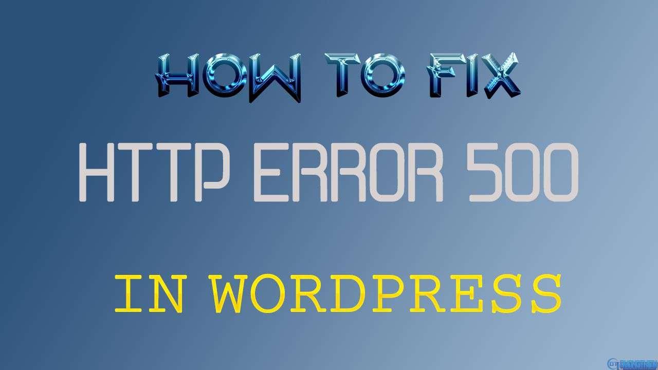 Fix lỗi http error 500 trên Wordpress