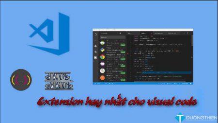 Những extension hay nhất cho visual code hay nhất