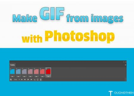Tạo GIF từ nhiều ảnh với Photoshop